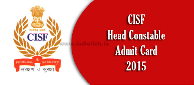 CISF Head Constable Admit card 2015 Ministerial Call letter download official site cisf.gov.in