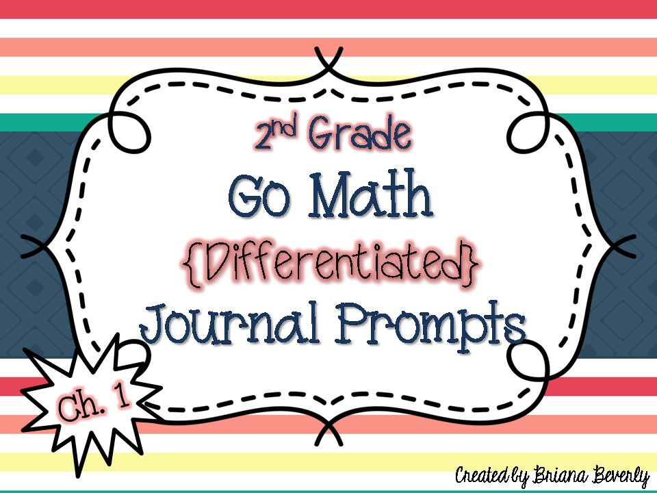 http://www.teacherspayteachers.com/Product/Second-Grade-Go-Math-Differentiated-Math-Journal-Prompts-Ch-1-1354646