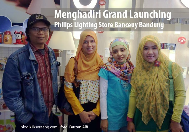 Menghadiri Grand Launching Philips Home Lighting Store Banceuy