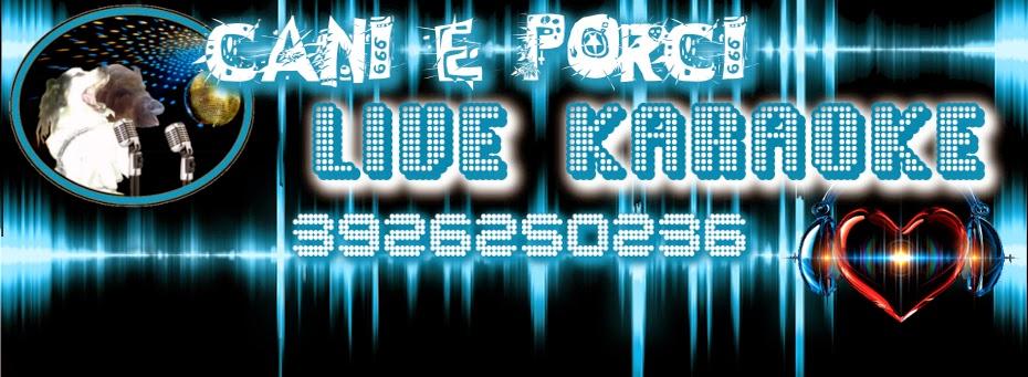 Cani e Porci Live Karaoke