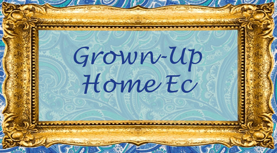 Grown-Up Home Ec