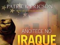 Resenha Anoitece No Iraque - Patrick Ericson