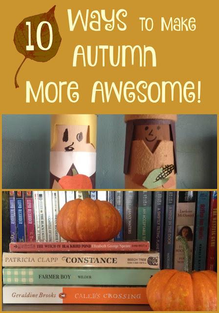 10 Ways to Make Autumn More Awesome - 1. Reread old favorites. 2. Bake stuff. 3. Wear scarves. 4. Volunteer somewhere.