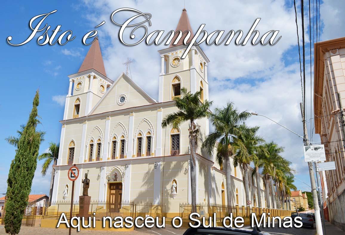 ISTO É CAMPANHA        Aqui nasceu o Sul de Minas