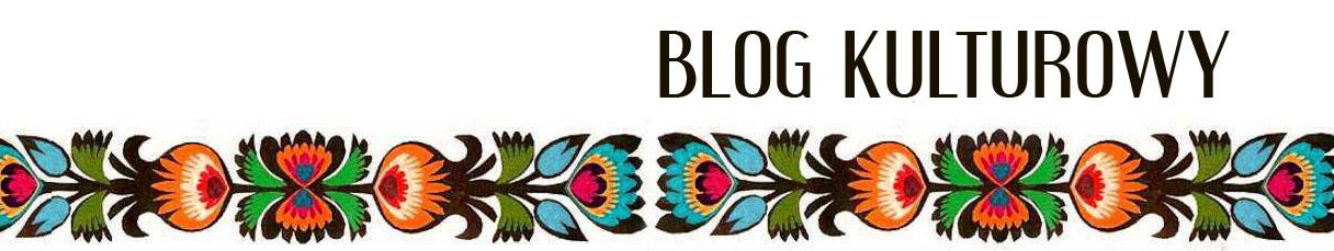 Antropolka prezentuje: Antro i etno - blog kulturowy