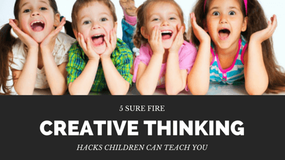 Creative thinking, children thoughts, creative thinking hacks