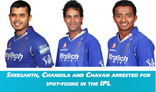 Sreesanth, Chandila and Chavan arrested for spot-fixing in the IPL