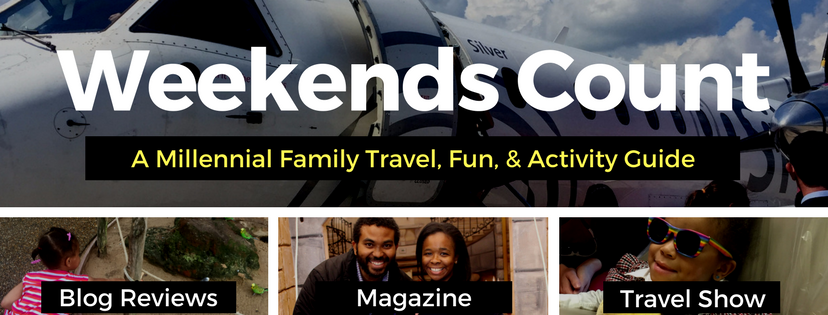 Weekends Count! - Fun Family Activities and Family Weekend Getaways for Busy Families
