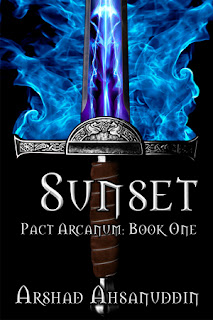 Picture of a sword enveloped in blue flames, novel cover for Sunset, Pact Arcanum Book One by Arshad Ahsanuddin