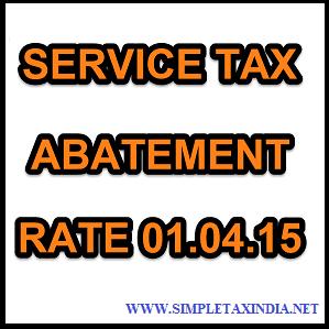 service tax abatement rate chart 2015 16: Service tax abatement rate chart updated 01 04 2015 simple tax india