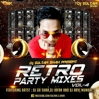 Retro-Party-Mixes-Vol-04-By-Dj-Sultan-Shah-download-latest-retro-album-remix-indian-dj-remix-indiandjremix