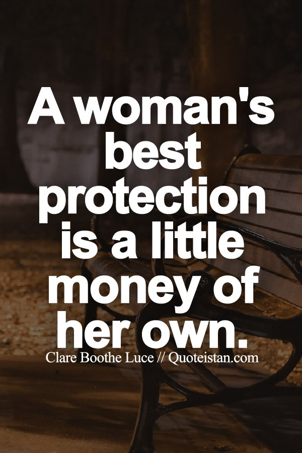 A Womans Best Protection Is Little Money Of Her Own