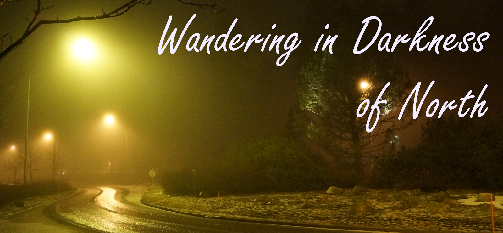 Wandering in Darkness of North