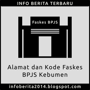 Alamat dan Kode Faskes BPJS Kebumen