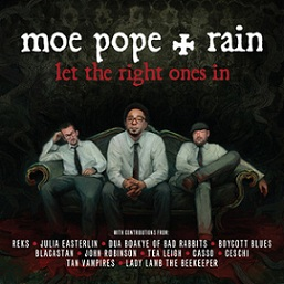 Moe Pope and Rain - Let the Right Ones In (cover)