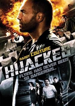 Em Đã Bị Bắt - Hijacked 2012 (2012) Poster