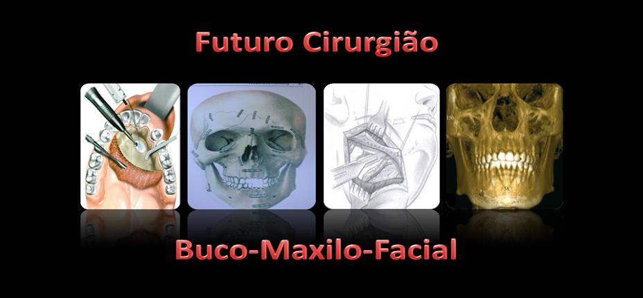 Futuro Cirurgião Buco-Maxilo-Facial