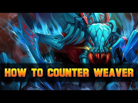 watch the video on how to counter weaver in dota 2 dota source com