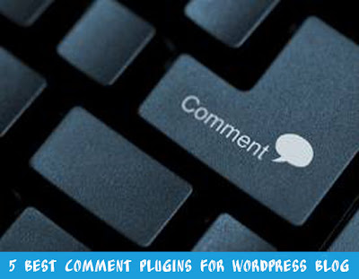 5 Best Comment Plugins for WordPress Blog