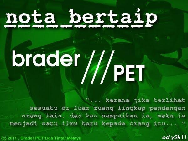 Nota Bertaip Brader P.E.T