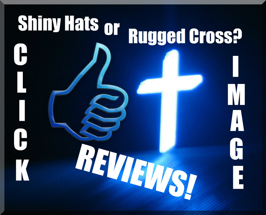 Shiny Hats or Rugged Cross?