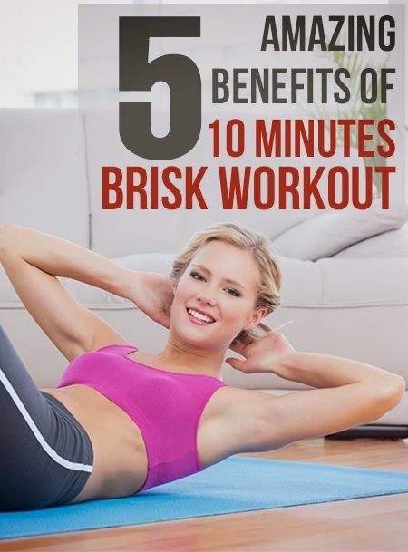 5 Amazing Benefits of 10 Minutes Brisk Workout