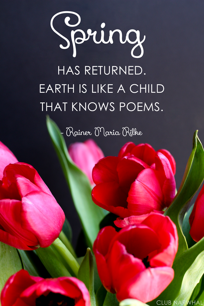 Free Printable | Earth is Like A Child that Knows Poems - Rainer Maria Rilke via Club Narwhal #spring #quotes