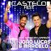 Castelo Fest com João Lucas & Marcelo e outra atrações em Março