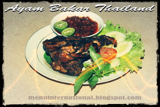 Cara Membuat Ayam Bakar Thailand Sedap dan Mantap
