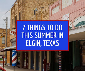 7 Things to Do This Summer in Elgin, Texas