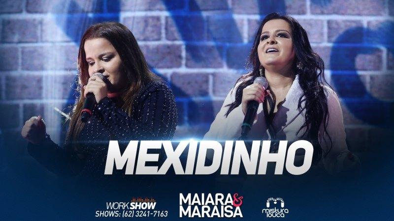 Maiara e Maraisa - Mexidinho