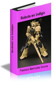 """""""Robots en índigo"""": mi novela de ciencia ficción"""