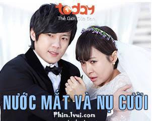 Phim Nước Mắt Và Nụ Cười - TodayTV [2012] Online