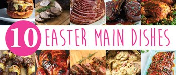10 EASTER MAIN DISHES