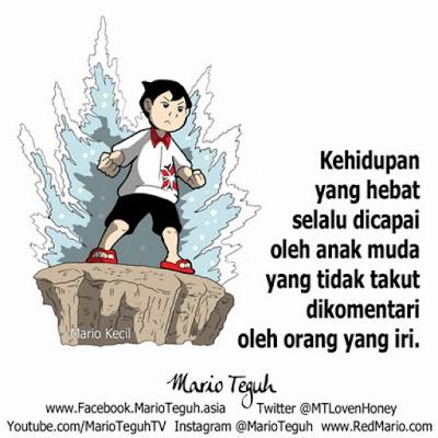 Mario Teguh : Kehidupan yang Hebat  Selalu Dicapai Oleh Anak Muda yang Tidak Takut Dikometari.....