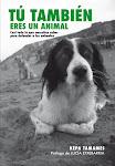 TÚ TAMBIÉN ERES UN ANIMAL [nueva edición]