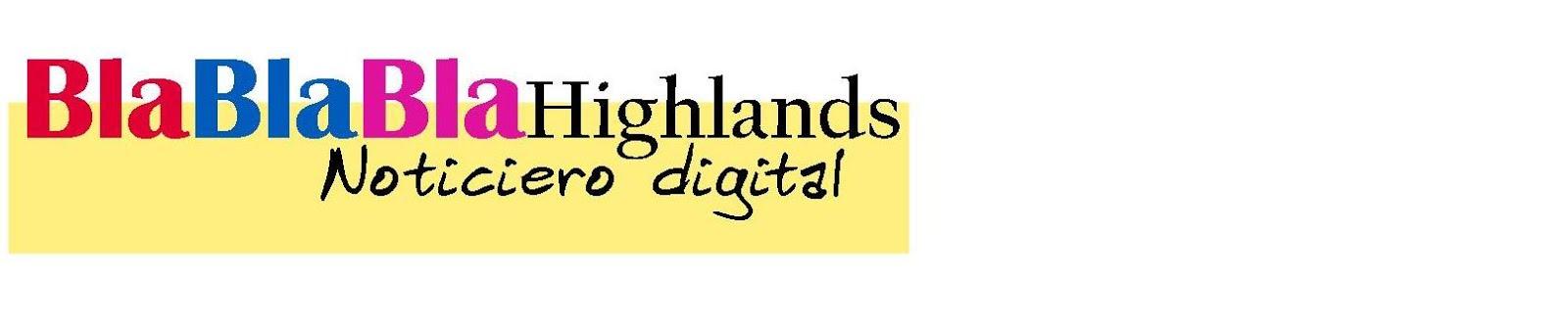 BlaBlaBla Highlands_Noticiero Digital.