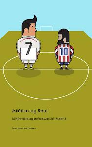 Atlético og Real: Mindreværd og storhedsvanvid i Madrid