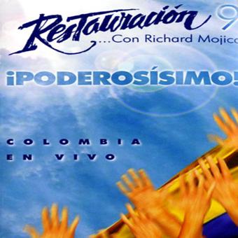 Restauración Con Richard Mojica-Vol 9-¡Poderosísimo!-