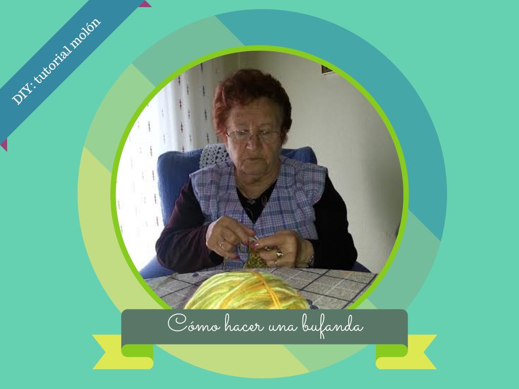 Cómo hacer una bufanda DIY molón según mi abuela