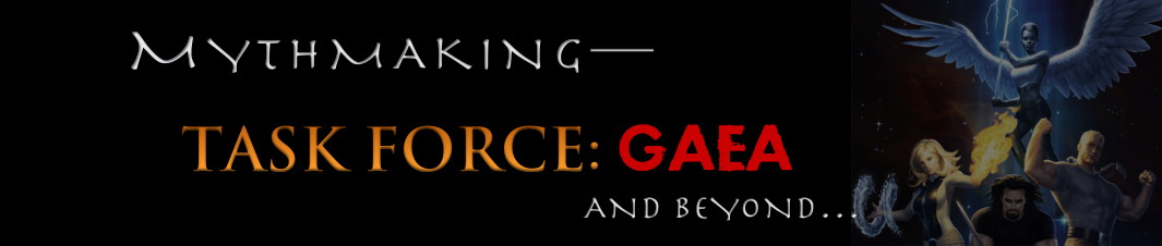 Mythmaking—TASK FORCE: GAEA