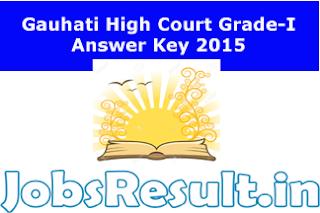 Gauhati High Court Grade-I Answer Key 2015