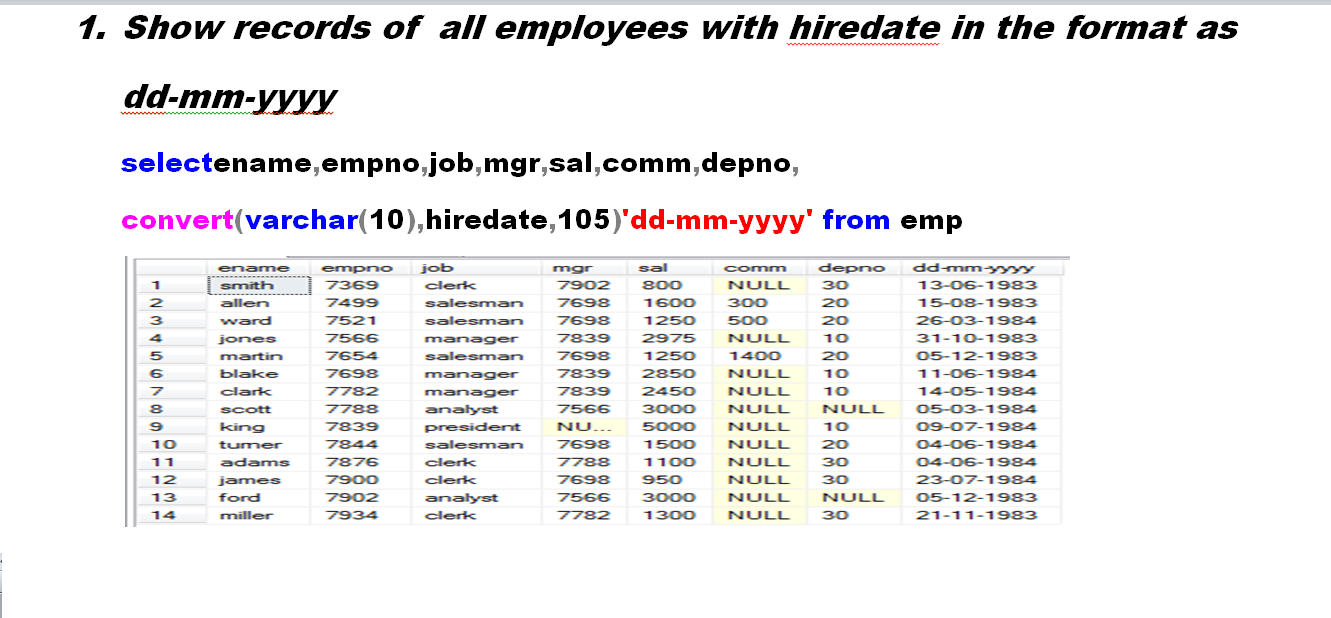 1.Show records of  all employees with hiredate in the format as dd-mm-yyyy