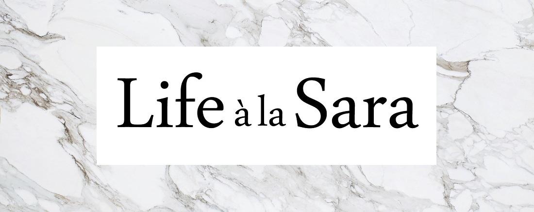 Life à la Sara