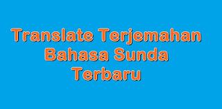 Translate Terjemahan Bahasa Sunda