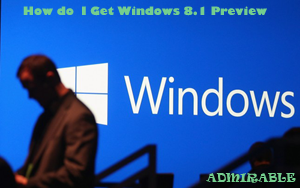 <Windows-8.1-Preview>