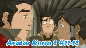 Avatar Legend of Korra Book 2 Episode 11-12 Subtitle Indonesia