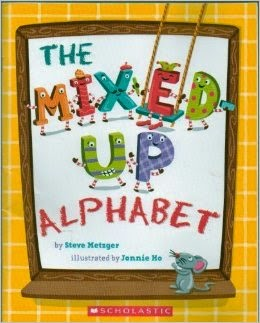 The Mixed-Up Alphabet by: Steve Metzger