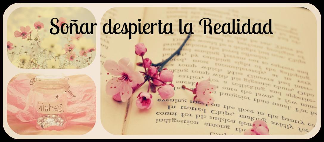 ~ Soñar despierta la realidad ~