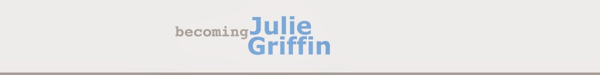 becoming Julie Griffin